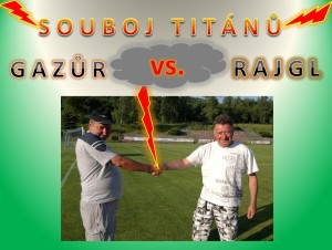Gazůr_vs_Rajgl_